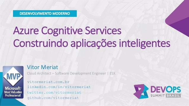 AzureCognitiveServices Construindo aplicações inteligentes VitorMeriat DESENVOLVIMENTO MODERNO vitormeriat.com.br lin...