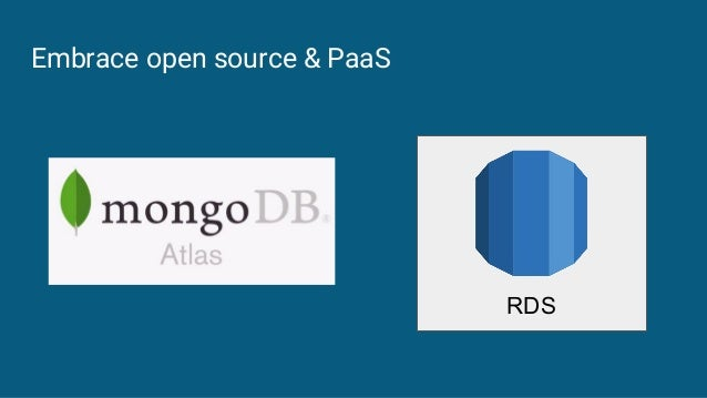 Embrace open source & PaaS RDS