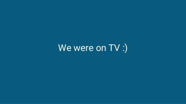 We were on TV :)