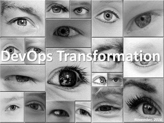 DevOps Transformation November, 2016 1
