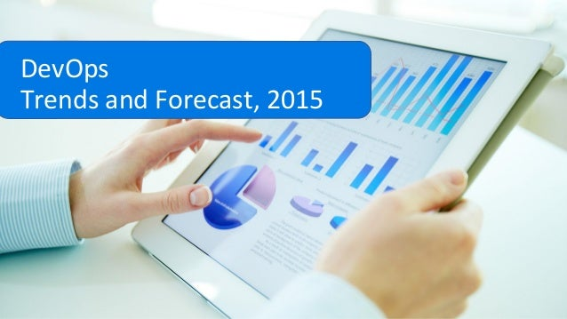 DevOps Trends and Forecast, 2015