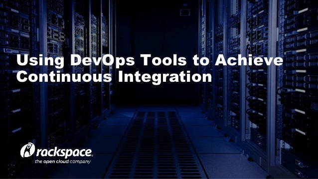 Using DevOps Tools to Achieve Continuous Integration