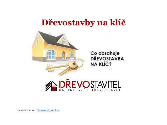 Dřevostavitel.cz - Dřevostavby on-line Dřevostavby na klíč