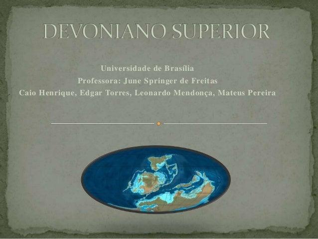 Universidade de Brasília Professora: June Springer de Freitas Caio Henrique, Edgar Torres, Leonardo Mendonça, Mateus Perei...