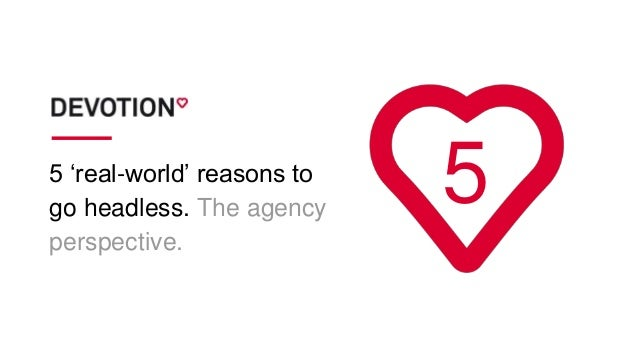 5 'real-world' reasons to go headless. The agency perspective. 5