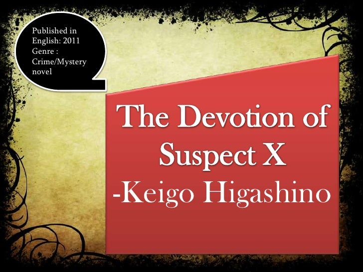 Published inEnglish: 2011Genre :Crime/Mysterynovel                -Keigo Higashino