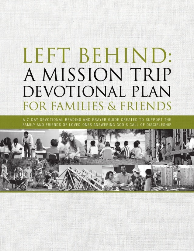 Left Behind: for Families & Friends of those on a mission trip D E V O T I O N S B A S E D O N GOD'S JUSTICE: THE HOLY BIB...