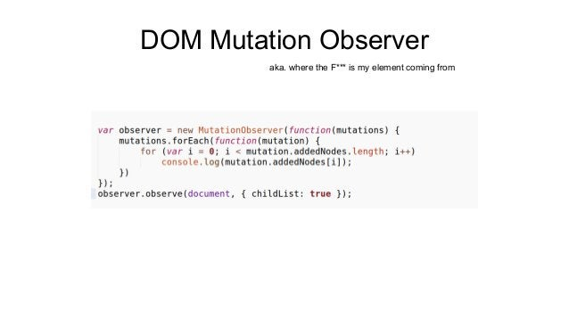 DOM Mutation Observer  aka. where the F*** is my element coming from