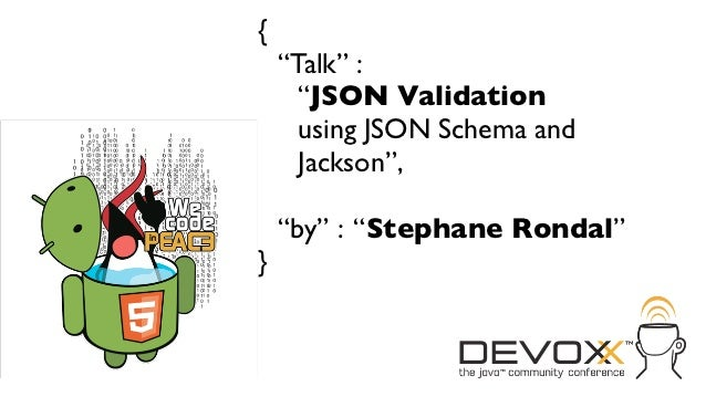 Devoxx - JSON Validation using JSON Schema and Jackson