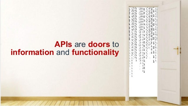 APIs are doors to information and functionality