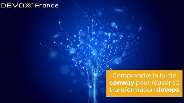 Comprendre la loi de conway pour réussir sa transformation devops