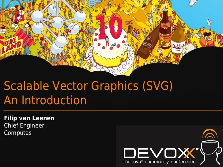 Scalable Vector Graphics (SVG)An IntroductionFilip van LaenenChief EngineerComputas