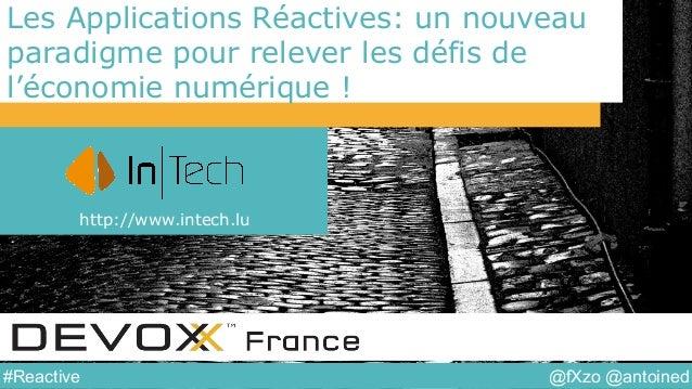 @fXzo @antoined#Reactive Les Applications Réactives: un nouveau paradigme pour relever les défis de l'économie numérique !...