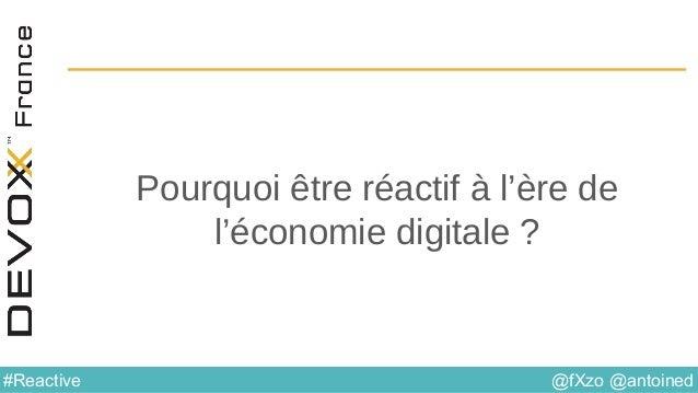 @fXzo @antoined#Reactive Pourquoi être réactif à l'ère de l'économie digitale ?