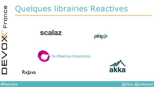 @fXzo @antoined#Reactive Quelques librairies Reactives RxJava