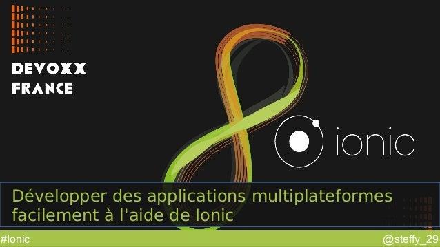 @steffy_29#Ionic Développer des applications multiplateformes facilement à l'aide de Ionic