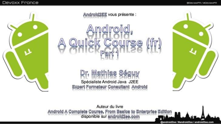 vous présente :Spécialiste Android Java J2EE        Auteur du livredisponible sur