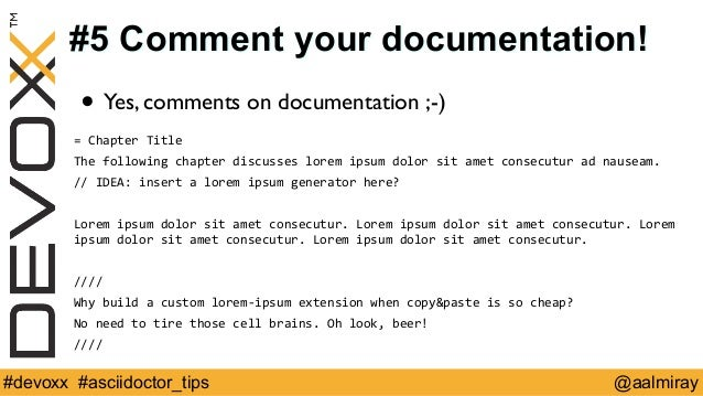 #5 Comment your documentation!  • Yes, comments on documentation ;-)  =  Chapter  Title  The  following  chapter  discusse...