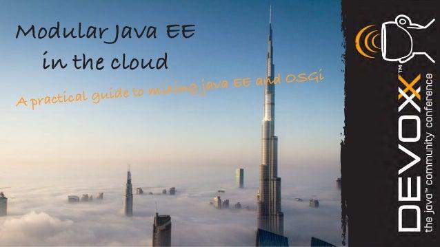 Modular Java EE in the cloud                          ng java EE a nd OSGi  rac tical guid e to mixiAp