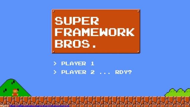img src: https://wallup.net/super-mario-bros-8-bit-super-mario-2/ SUPER FRAMEWORK BROS. > PLAYER 1 > PLAYER 2 ... RDY?