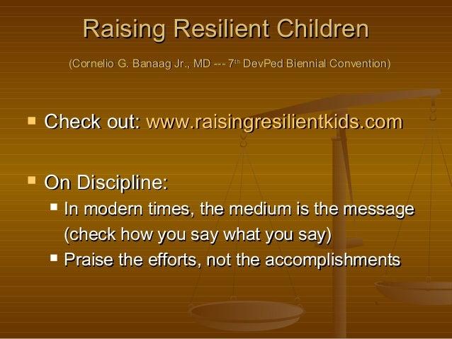 Raising Resilient ChildrenRaising Resilient Children (Cornelio G. Banaag Jr., MD --- 7(Cornelio G. Banaag Jr., MD --- 7tht...