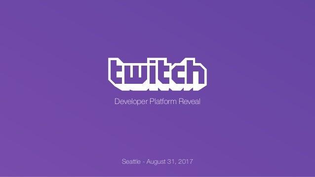 Seattle - August 31, 2017 Developer Platform Reveal