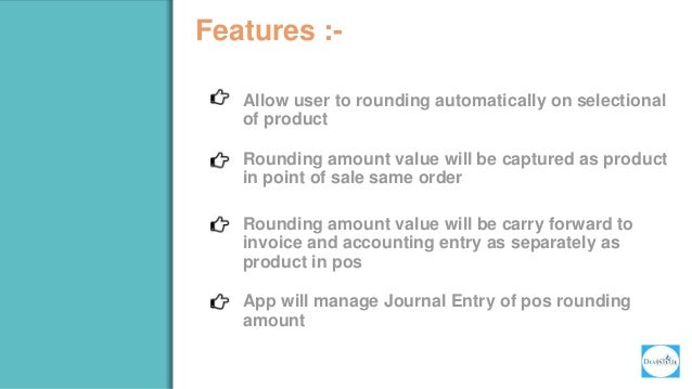 Allows user to rounding the amount of any product   Odoo Apps