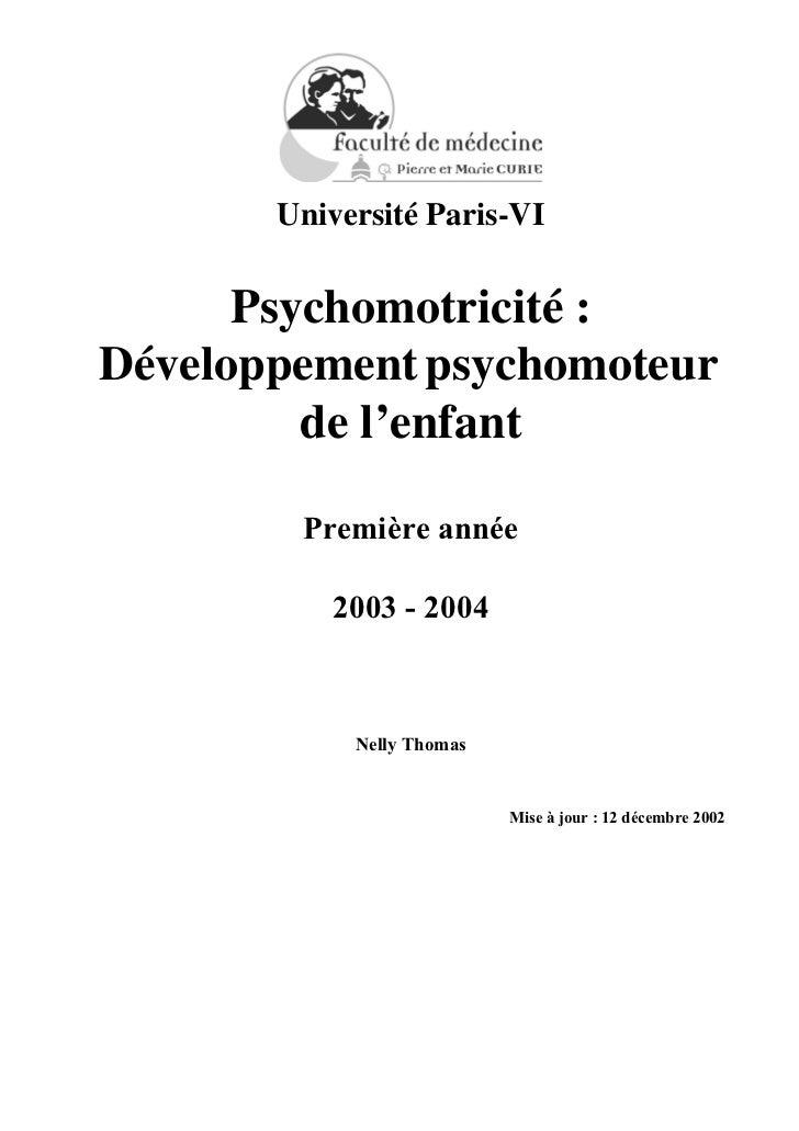 Université Paris-VI      Psychomotricité :Développement psychomoteur         de l'enfant        Première année          20...