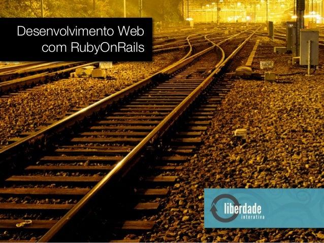 Desenvolvimento Web com RubyOnRails