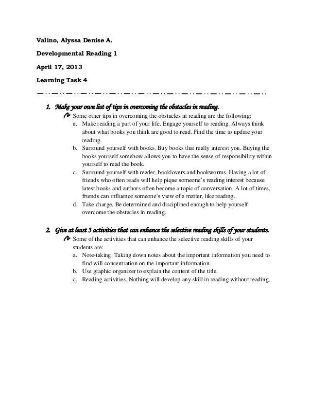 Valino, Alyssa Denise A.Developmental Reading 1April 17, 2013Learning Task 4  1. Make your own list of tips in overcoming ...