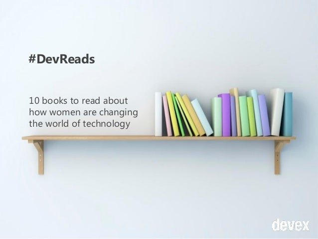 #DevReads 10 books to read about how women are changing the world of technology
