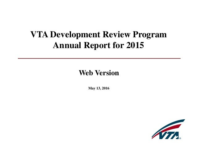 Web Version May 13, 2016 VTA Development Review Program Annual Report for 2015