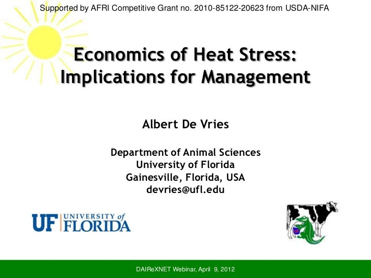 Supported by AFRI Competitive Grant no. 2010-85122-20623 from USDA-NIFA       Economics of Heat Stress:     Implications f...