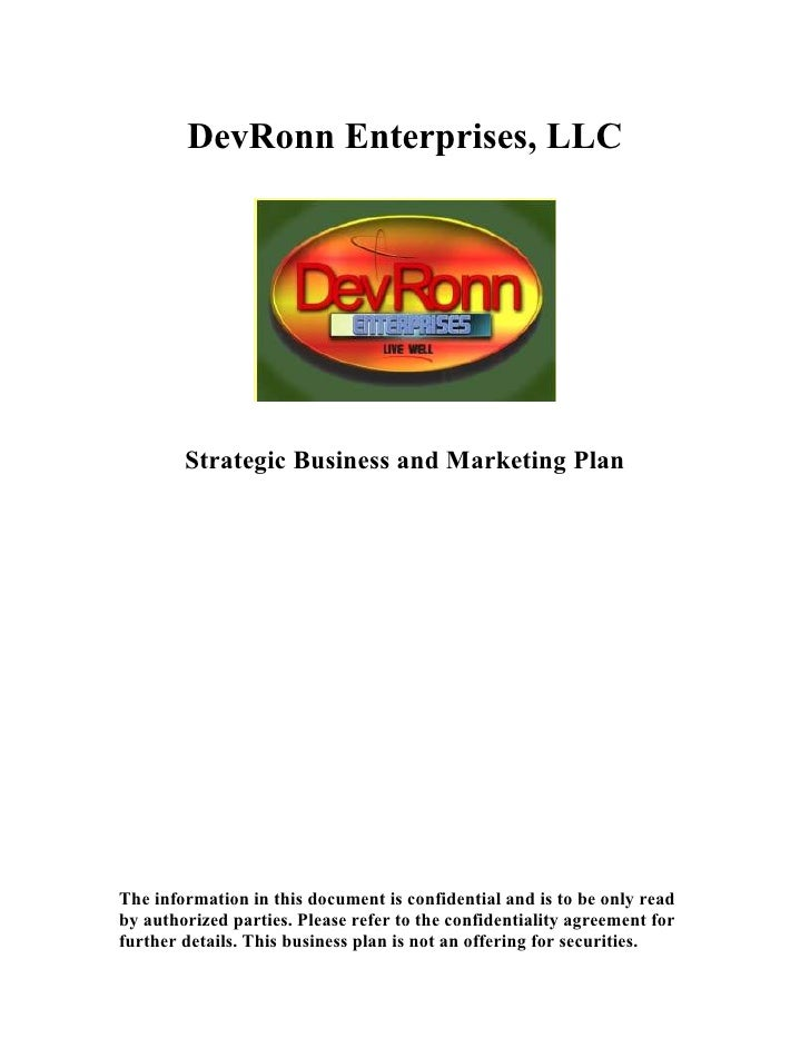 DevRonn Enterprises, LLC             Strategic Business and Marketing Plan     The information in this document is confide...
