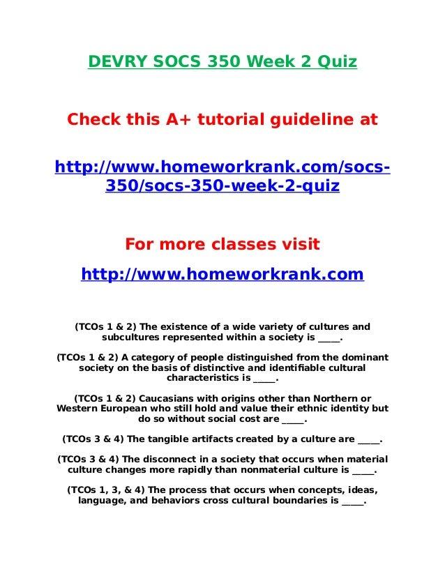 DEVRY SOCS 350 Week 2 Quiz Check this A+ tutorial guideline at http://www.homeworkrank.com/socs- 350/socs-350-week-2-quiz ...