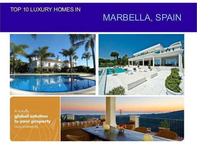 TOP 10 LUXURY HOMES IN                         MARBELLA, SPAIN