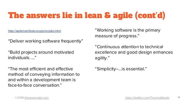 ©2018 theresaneate.com https://twitter.com/TheresaNeate The answers lie in lean & agile (cont'd) 14 http://agilemanifesto....