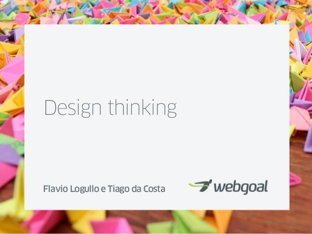 Design thinkingFlavio Logullo e Tiago da Costa