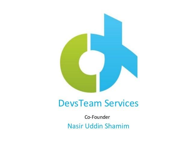 DevsTeam Services     Co-Founder Nasir Uddin Shamim