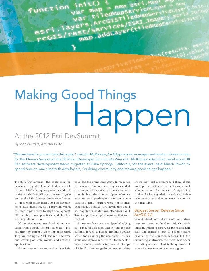 Making Good ThingsAt the 2012 Esri DevSummit                                               HappenBy Monica Pratt, ArcUser ...