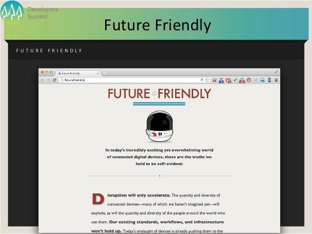 Developers     Summit                                      Future FriendlyF U T U R E   F R I E N D L Y             ...