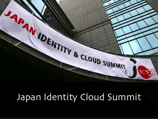 Japan Identity Cloud Summit  Copyright 2013 OpenID Foundation Japan - All Rights Reserved.