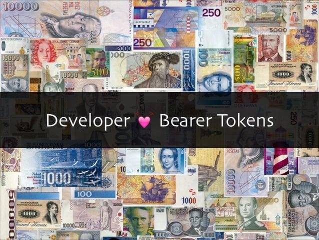 Bearer Tokens  そのトークンを所有しているという事実が  そのトークンを利用するための唯一の条件  !  !  ! 漏れたらオワリ  プロキシ挟めば書き換え可能  Copyright 2013 OpenID Foundation ...