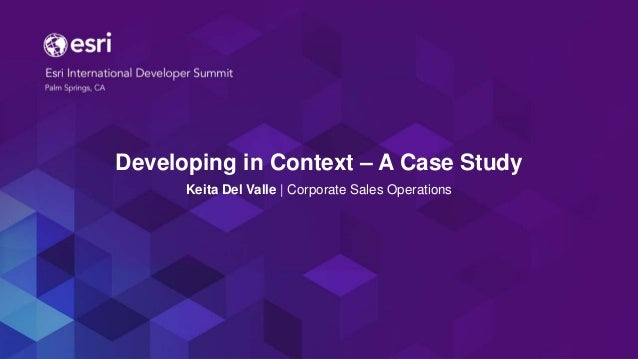 Developing in Context – A Case Study Keita Del Valle | Corporate Sales Operations