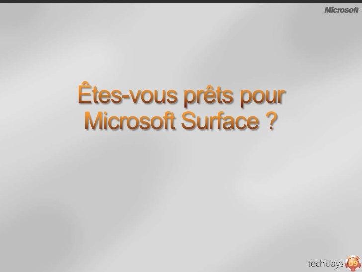 Pour vos clients, Microsoft Surface peut:<br />Apporteune nouvelle expérienceutilisateur<br />Permet aux clients de collab...