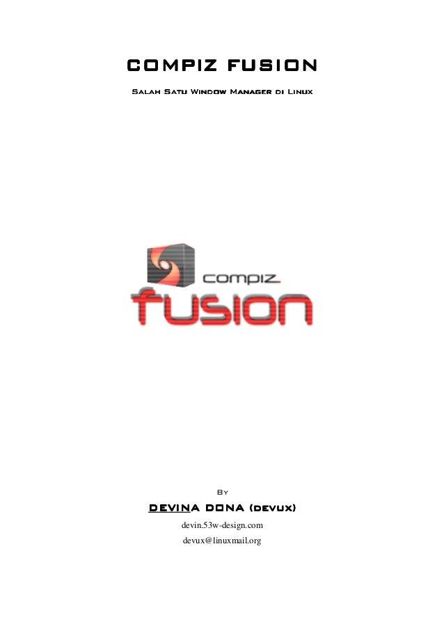 COMPIZ FUSIONCOMPIZ FUSIONCOMPIZ FUSIONCOMPIZ FUSIONSalah Satu Window Manager di LinuxSalah Satu Window Manager di LinuxSa...