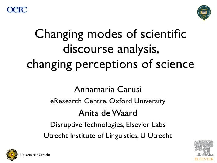 Changing modes of scientific       discourse analysis, changing perceptions of science              Annamaria Carusi      e...