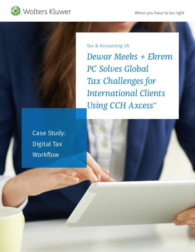 Tax & Accounting US Dewar Meeks + Ekrem PC Solves Global Tax Challenges for International Clients Using CCH Axcess™ Case S...