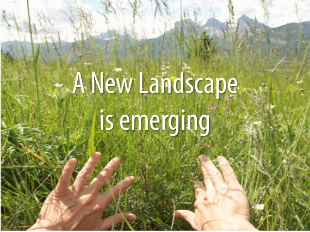 A New Landscape   is emerging