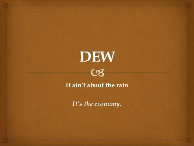 It ain't about the rain It's the economy.